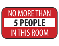 NO MORE THAN 5 PEOPLE IN THS ROOM (Indoor Facing)